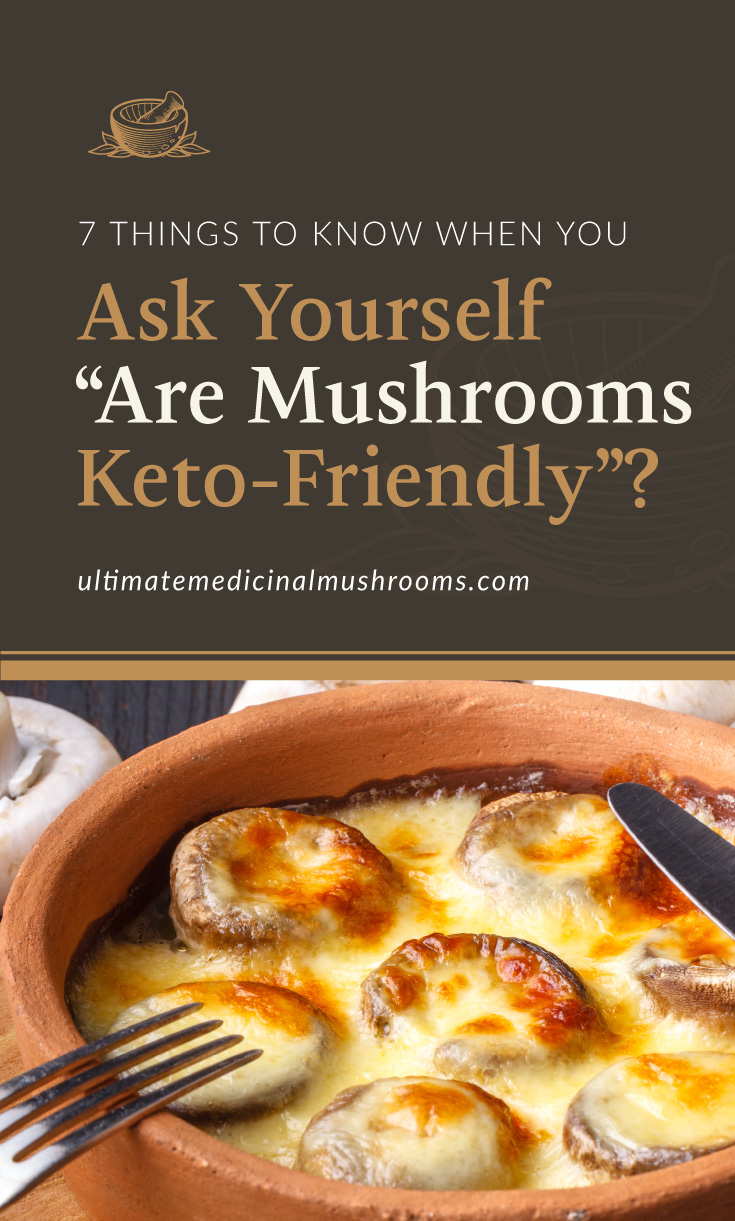 """Text area which says """"7 Things To Know When You Ask Yourself """"Are Mushrooms Keto-Friendly""""?, ultimatemedicinalmushrooms.com"""" followed by a photo of a baked mushrooms covered in melted cheese"""