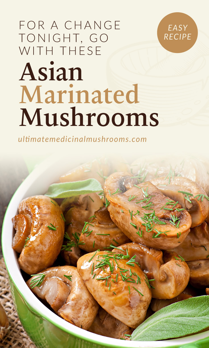 """Text area which says """"Easy Recipe: For a Change Tonight, Go with These Asian Marinated Mushrooms, ultimatemedicinalmushrooms.com"""" followed by a photo of a green bowl of sauteed mushroom slices"""