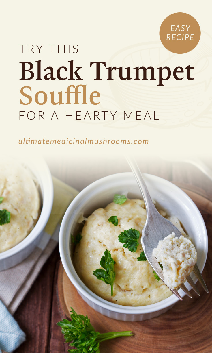 """Text area which says """"Try This Black Trumpet Souffle For A Hearty Meal, ultimatemedicinalmushrooms.com"""" followed by a photo of two servings of mushroom souffle"""