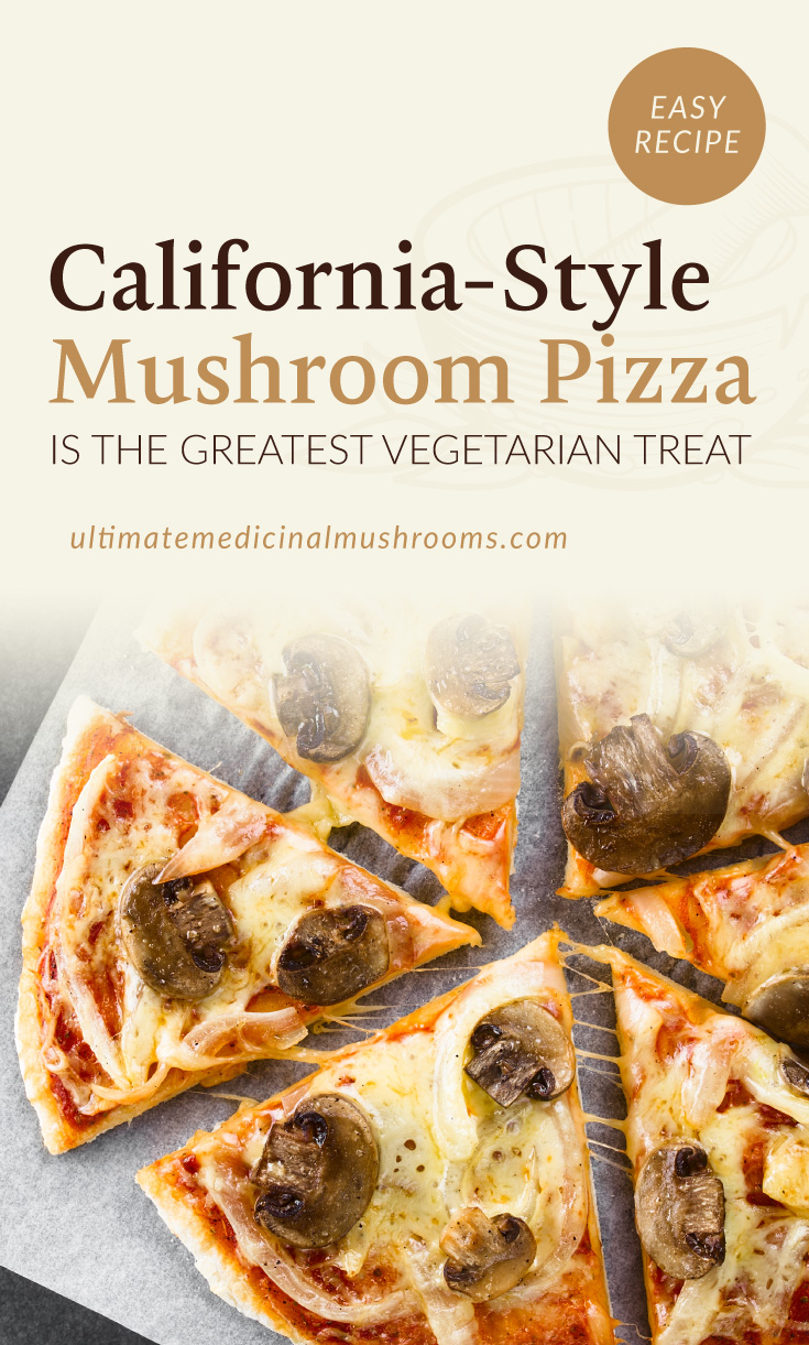 """Text area which says """"California-Style Mushroom Pizza Is The Greatest Vegetarian Treat ultimatemedicinalmushrooms.com"""" followed by a photo of a thin crust pizza topped with cheese, mushrooms and onions"""
