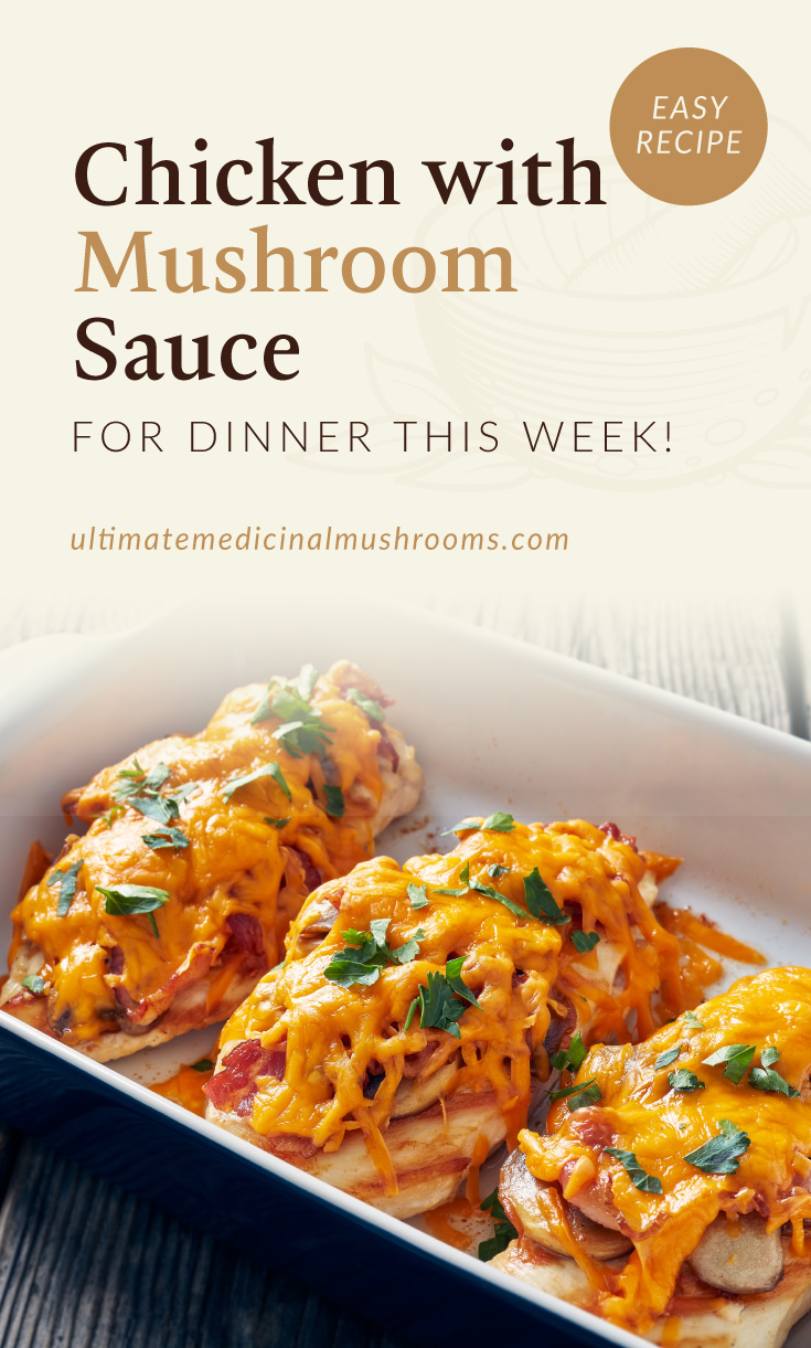 """Text area which says """"Chicken with Mushroom Sauce for Dinner This Week! [Recipe] ultimatemedicinalmushrooms.com"""" followed by a photo of a dish with 3 baked chicken breasts topped with melted cheese"""
