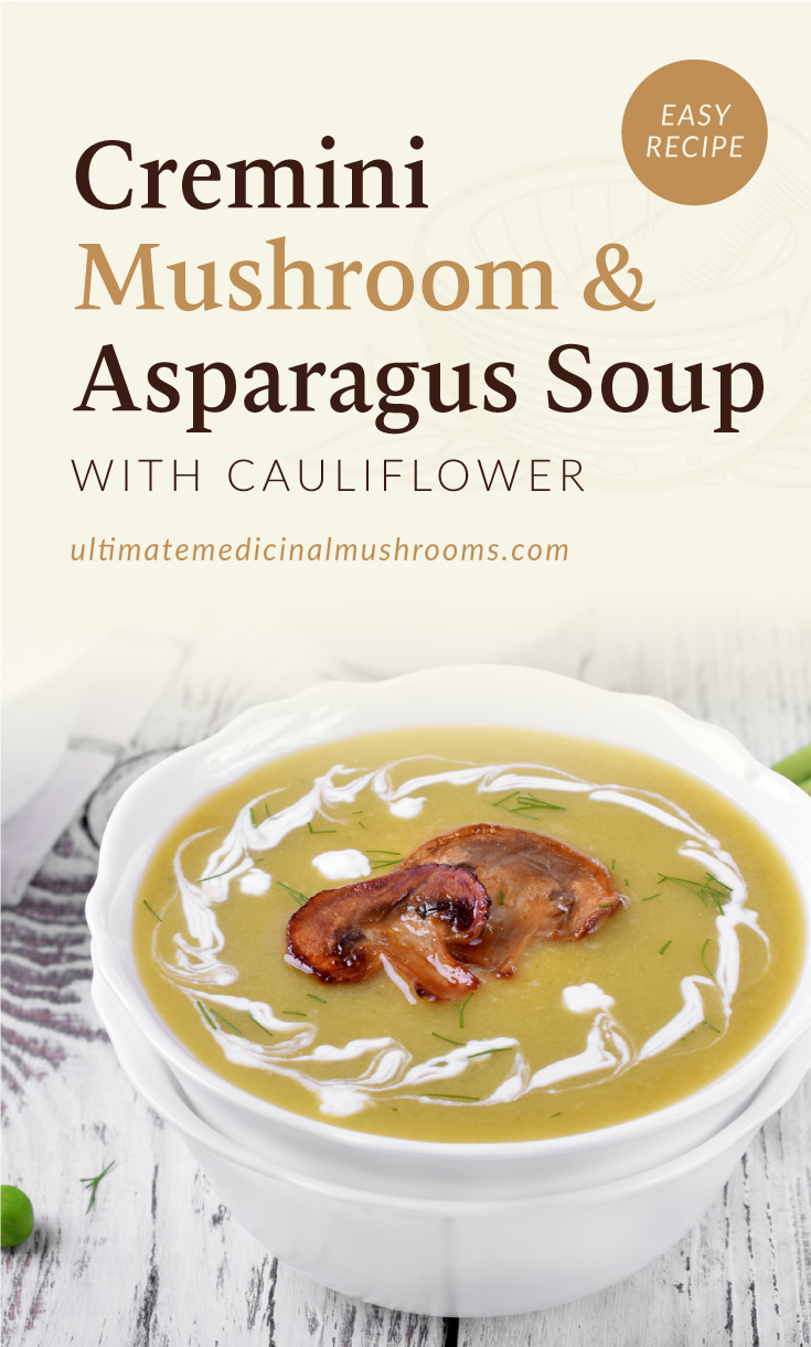 """Text area which says """"Cremini Mushroom and Asparagus Soup with Cauliflower, Easy Recipe, ultimatemedicinalmushrooms.com"""" followed by a photo of slices fried oyster mushrooms on a pan"""