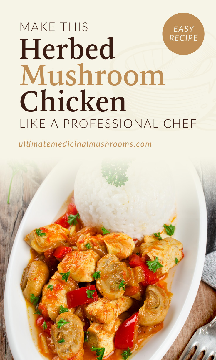 """Text area which says """"Make this Herbed Mushroom Chicken Like a Professional Chef ultimatemedicinalmushrooms.com"""" followed by a photo of a chicken and mushroom dish with a side of steamed white rice on a plate"""