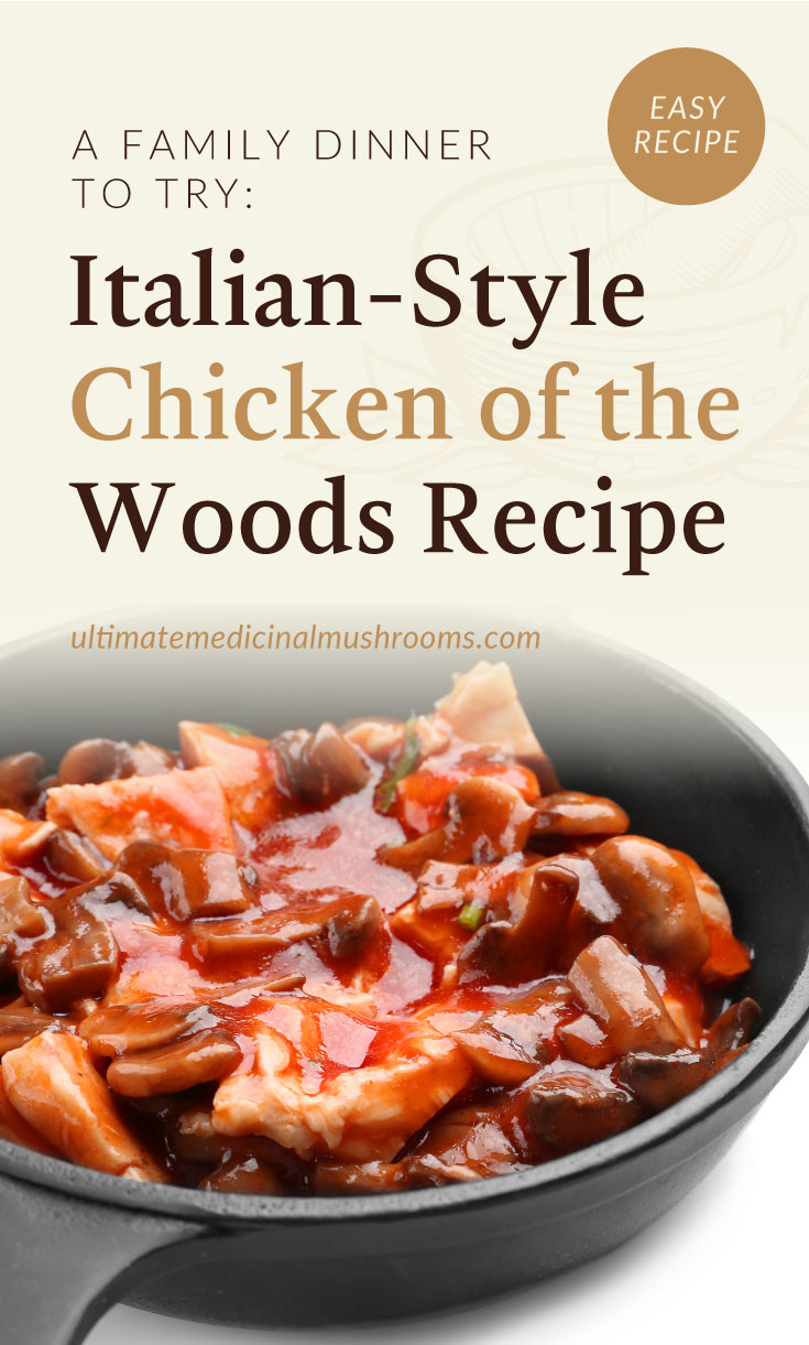 """Text area which says """"A Family Dinner To Try: Italian Style Chicken of The Woods, ultimatemedicinalmushrooms.com"""" followed by a Italian Style Chicken of the Woods dish on a pan"""