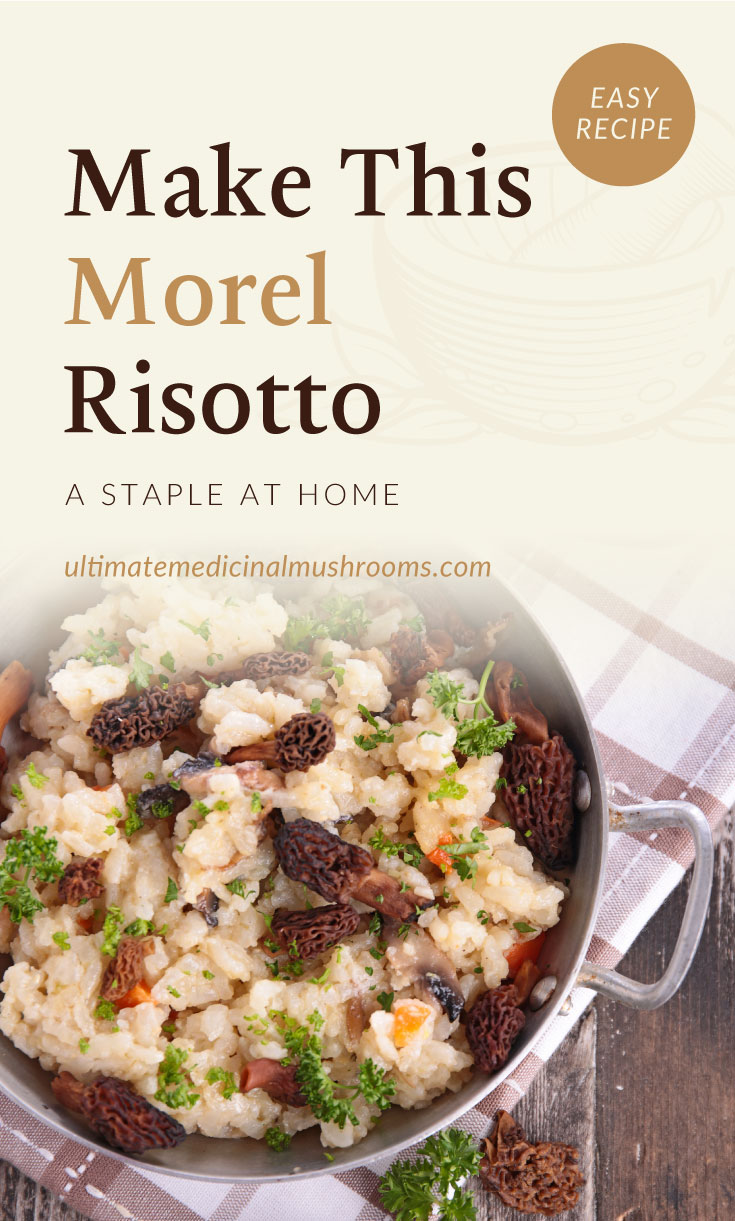 """Text area which says """"Make This Morel Risotto A Staple At Home, ultimatemedicinalmushrooms.com"""" followed by a top view of morel risotto in a casserole"""