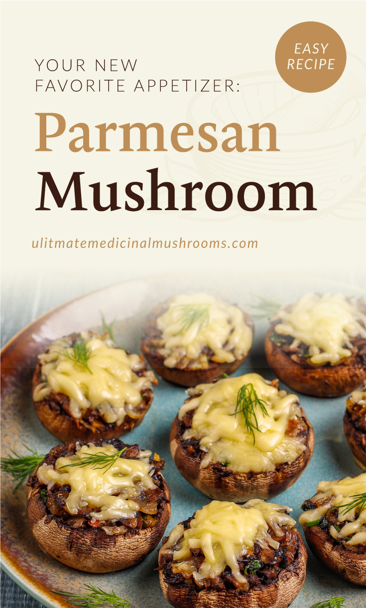 """Text area which says """"Parmesan Mushroom, ultimatemedicinalmushrooms.com"""" followed by a photo of stuffed mushroom caps with cheese on top"""