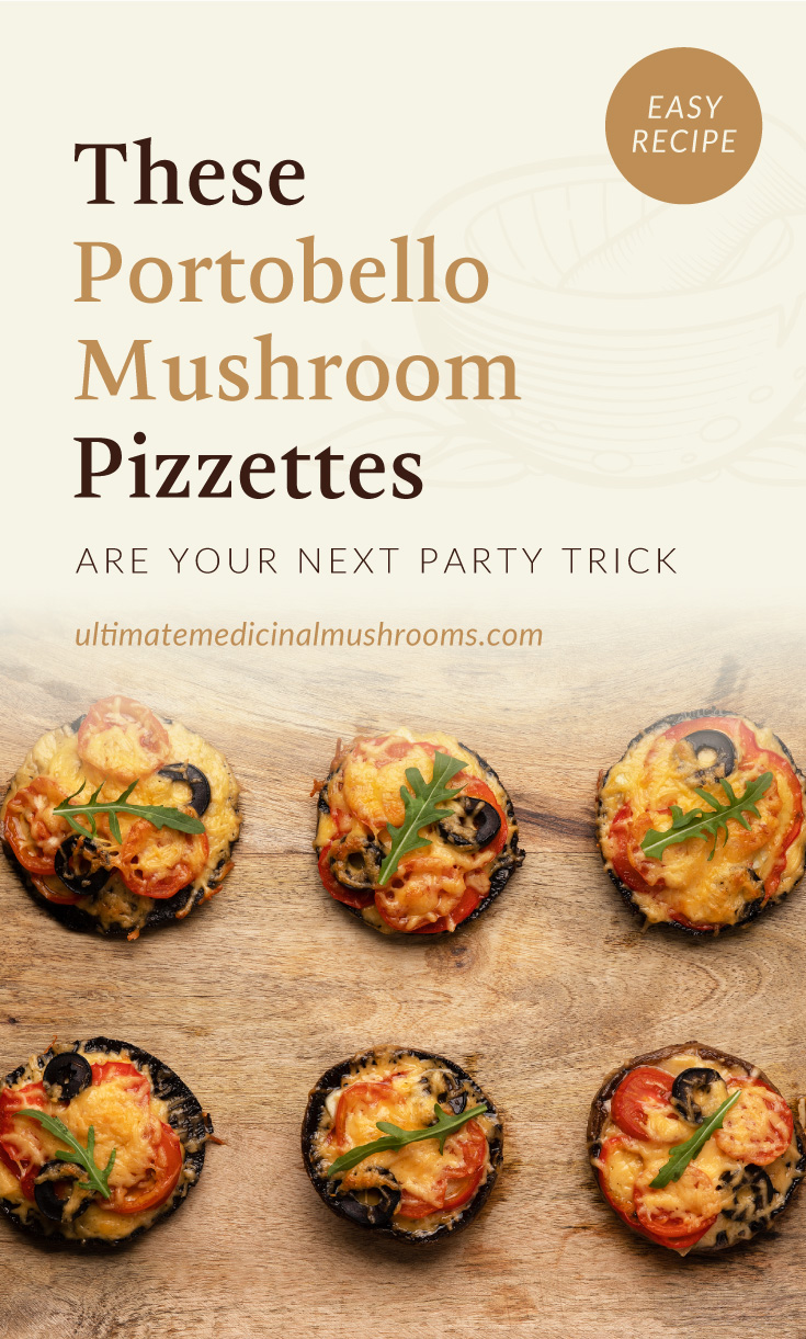 """Text area which says """"These Portobello Mushroom Pizzettes Are Your Next Party Trick, ultimatemedicinalmushrooms.com"""" followed by top view of portobello mushroom pizettes arranged neatly on a wooden board"""