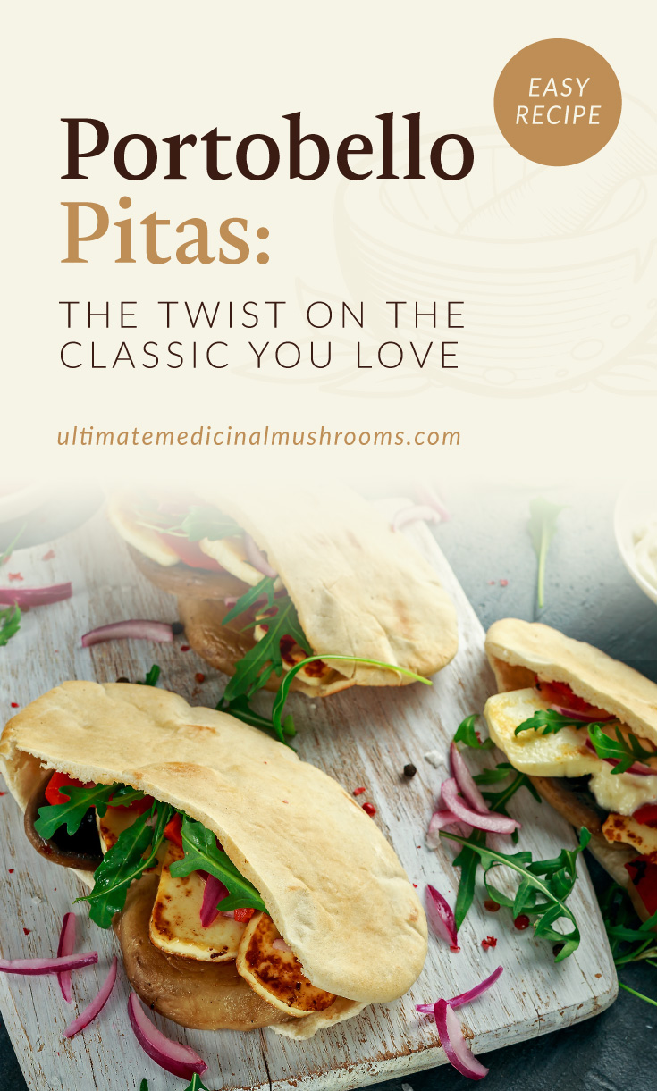 """Text area which says """"Portobello Pitas: The Twist On The Classic You Love ultimatemedicinalmushrooms.com"""" followed by a photo of a couple of gyro pita breads with mushrooms, arugula and fried plantain patties inside"""