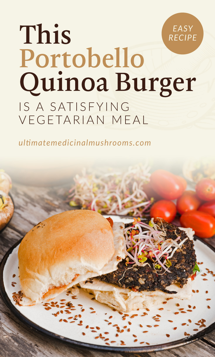 """Text area which says """"This Portobello Quinoa Burger is A Satisfying Vegetarian Meal, ultimatemedicinalmushrooms.com"""" followed by a photo of an open face burger with mushroom and quinoa patty"""