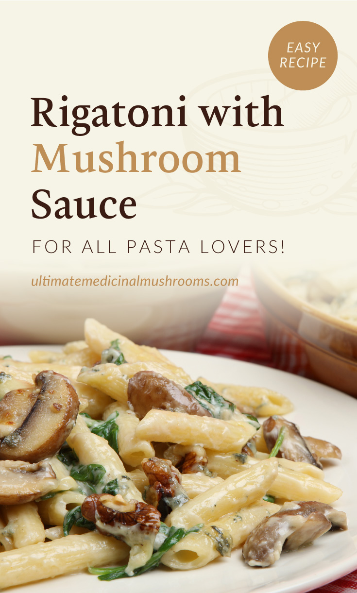 """Text area which says """"Rigatoni with Mushroom Sauce for All Pasta Lovers!, ultimatemedicinalmushrooms.com"""" followed by a close-up view of rigatoni pasta with mushroom sauce"""