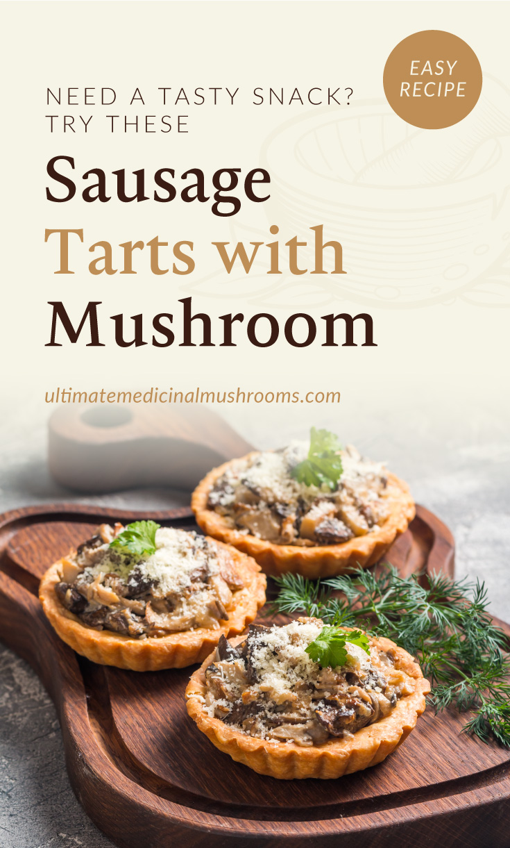 """Text area which says """"Need A Tasty Snack? Try These Sausage Tarts with Mushroom, ultimatemedicinalmushrooms.com"""" followed by three mini sausage tarts with mushrooms topped with shredded cheese on a wooden board"""