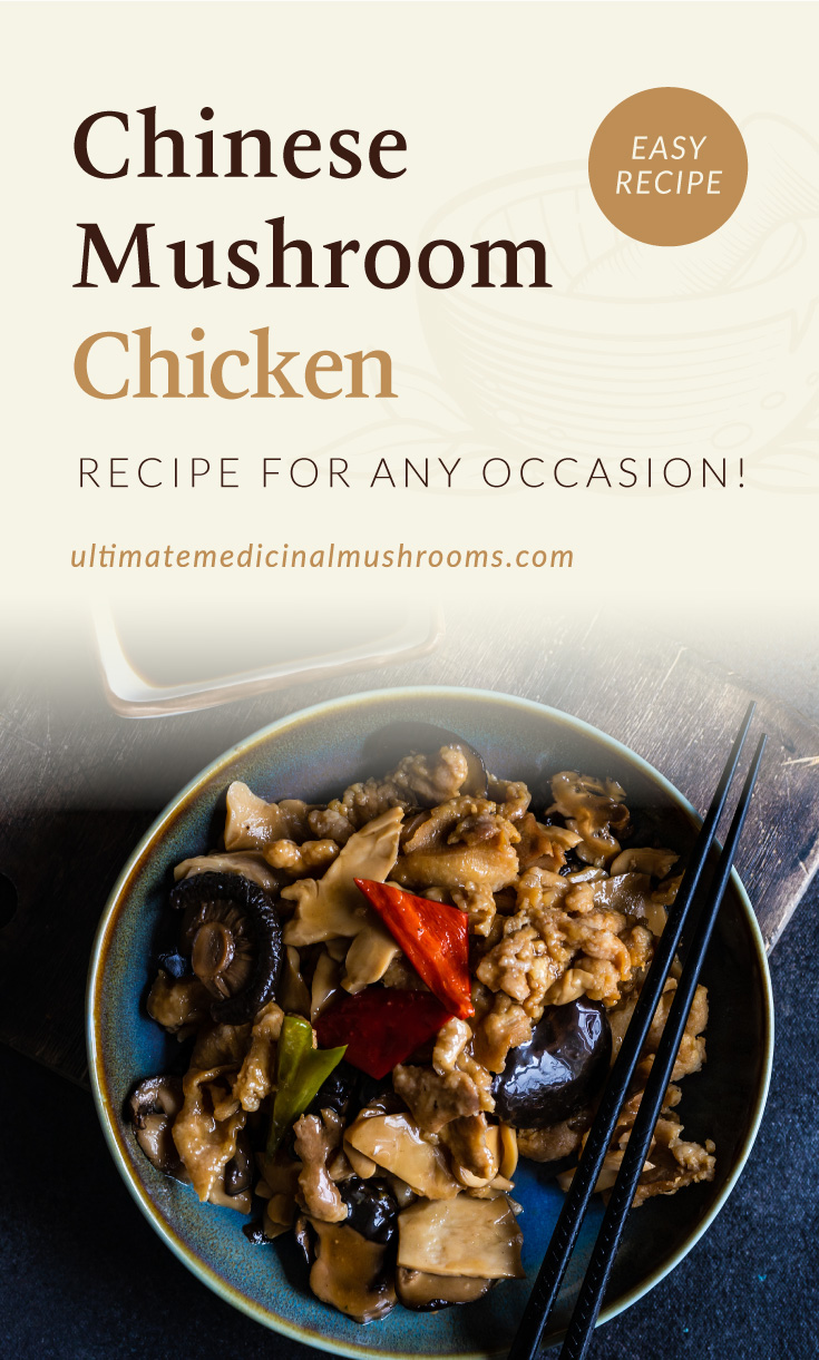 """Text area which says """"Chinese Mushroom Chicken Recipe For Any Occasion! , ultimatemedicinalmushrooms.com"""" followed by a  Traditional chinese food chicken with mushrooms and vegetables served on concrete background"""
