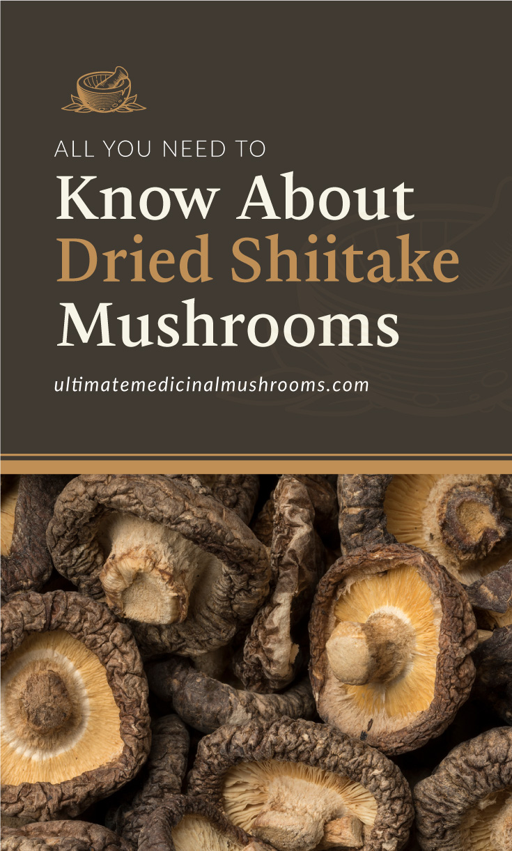 """Text area which says """"All You Need to Know About Dried Shiitake Mushrooms,ultimatemedicinalmushrooms.com"""" followed by a close-up photo of dried shiitake mushrooms"""