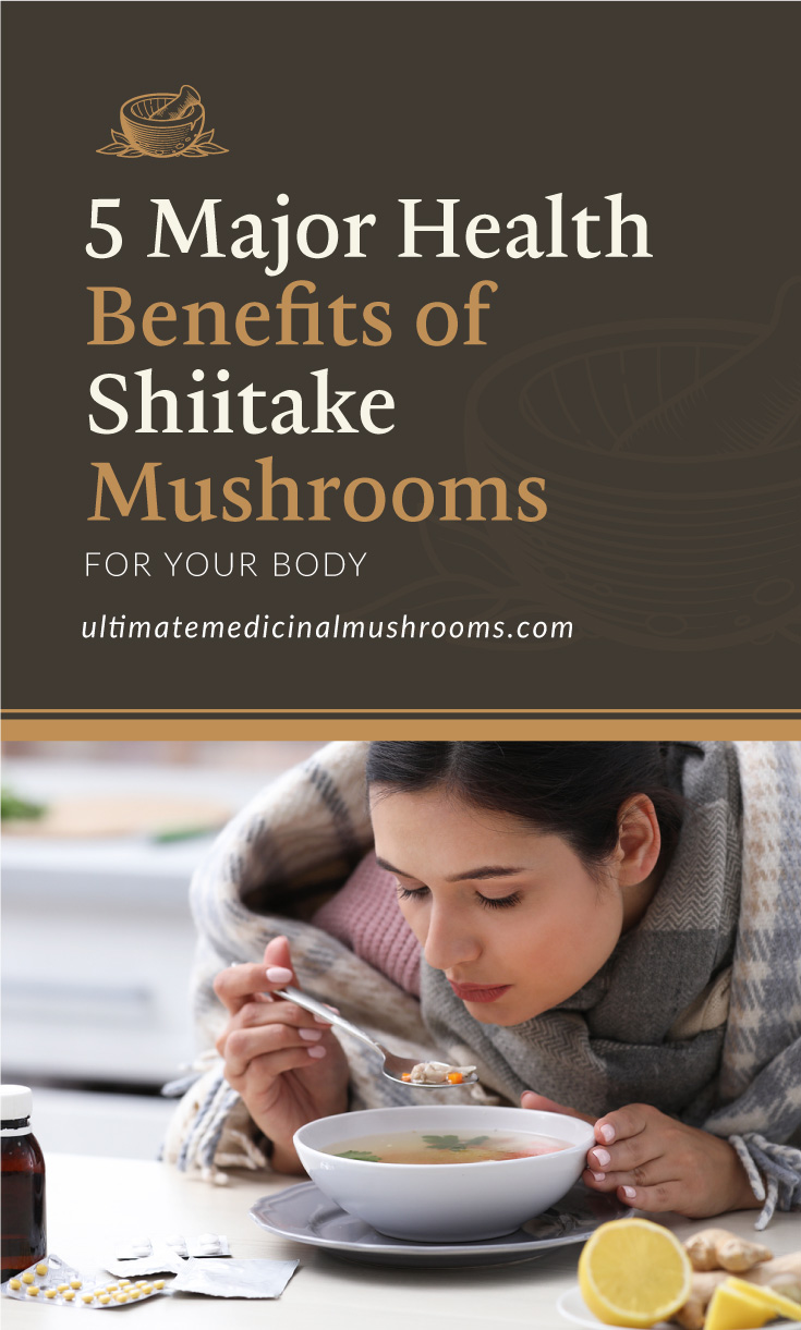 """Text area which says """"5 Major Health Benefits of Shiitake Mushrooms For Your Body,ultimatemedicinalmushrooms.com"""" followed by a photo of a sick woman eating clear mushroom soup"""