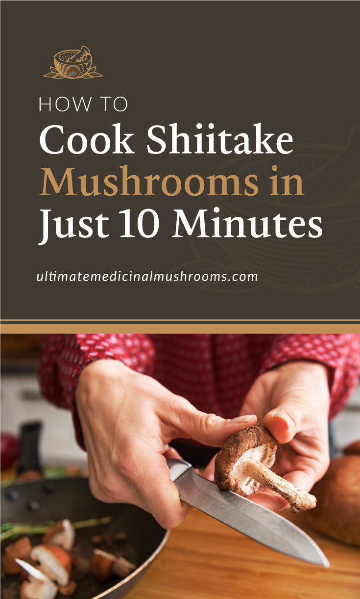 """Text area which says """"How to Cook Shiitake Mushrooms in just 10 Minutes ,ultimatemedicinalmushrooms.com"""" followed by a photo of a woman slicing a shiitake mushroom in the kitchen"""