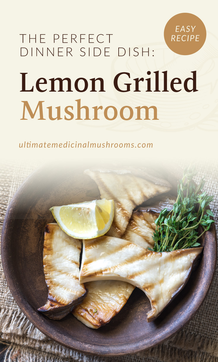 """Text area which says """"Easy Recipe: Grilled Mushroom in Lemon and Olive Oil, ultimatemedicinalmushrooms.com"""" followed by a photo of a plate of grilled mushroom slices with a lemon wedge"""