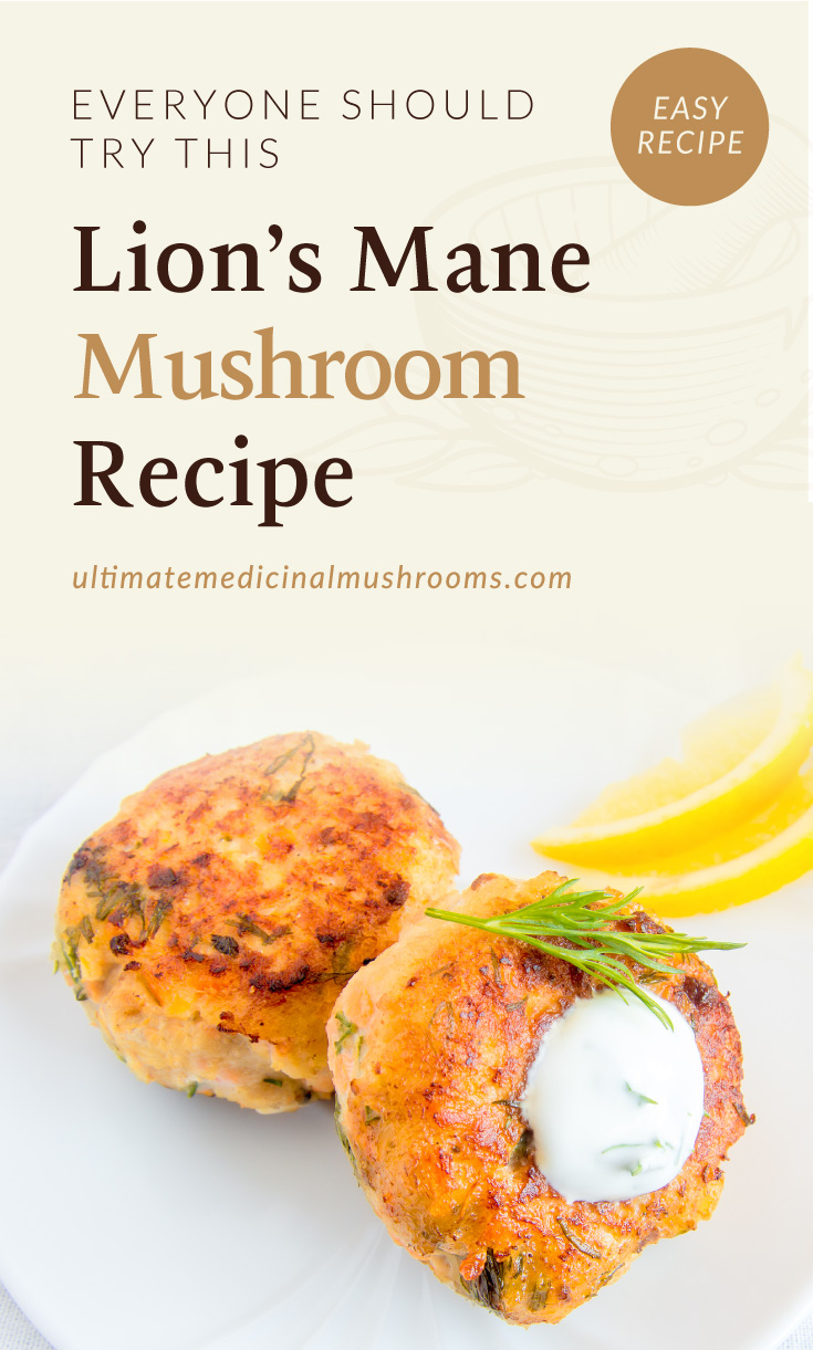 """Text area which says """"A Shitaki Mushroom Soup Recipe To Warm Your Soul , ultimatemedicinalmushrooms.com"""" followed by a homemade lion's mane cutlets with white sauce dill and lemon on plate"""