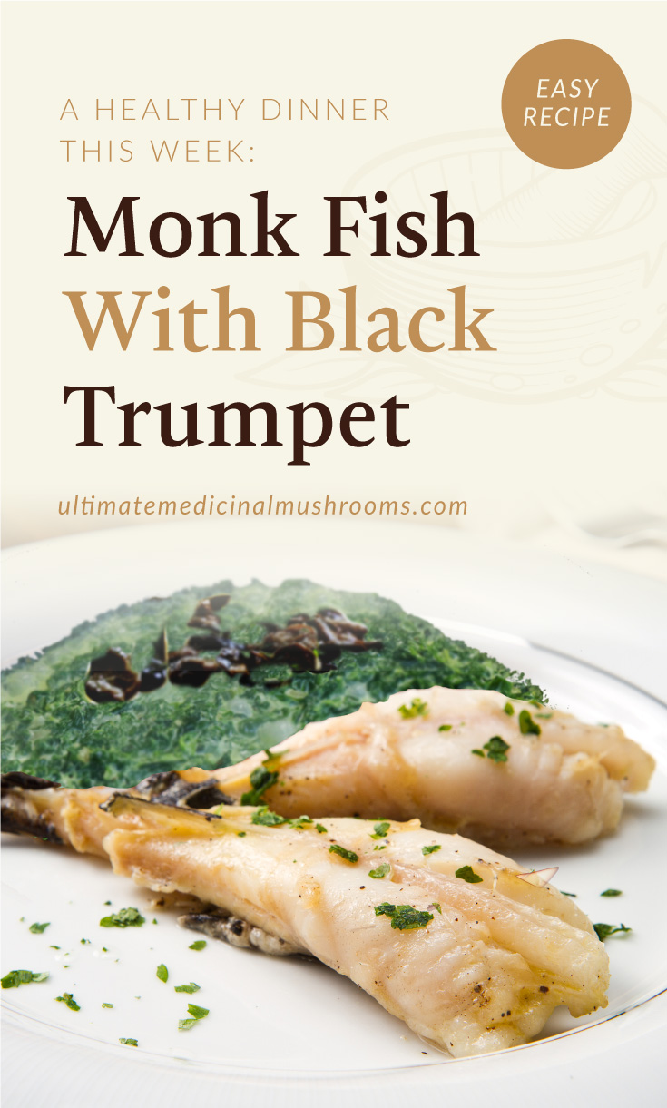 """Text area which says """"A Healthy Dinner This Week: Monk Fish With Black Trumpet , ultimatemedicinalmushrooms.com"""" followed by a photo of a monkfish dish with spinach and mushrooms on a plate"""