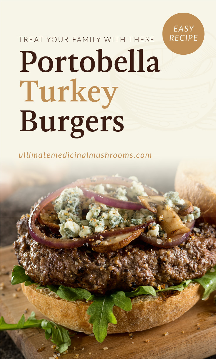 """Text area which says """"Treat Your Family With These Portobella Turkey Burgers , ultimatemedicinalmushrooms.com"""" followed by a photo of a turkey burger topped with mushrooms and onions"""