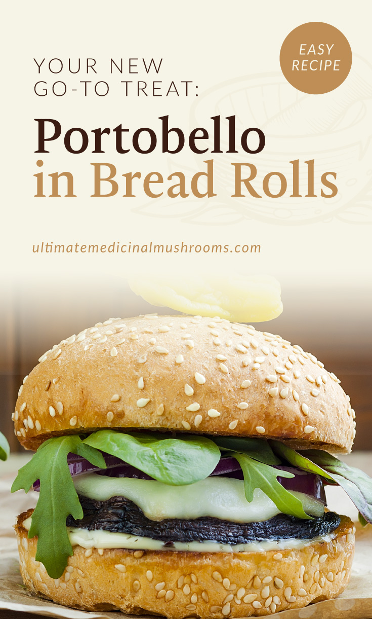 """Text area which says """"Portobello in Bread Rolls, ultimatemedicinalmushrooms.com"""" followed by a photo of a burger with a mushroom patty, veggies, and cheese"""