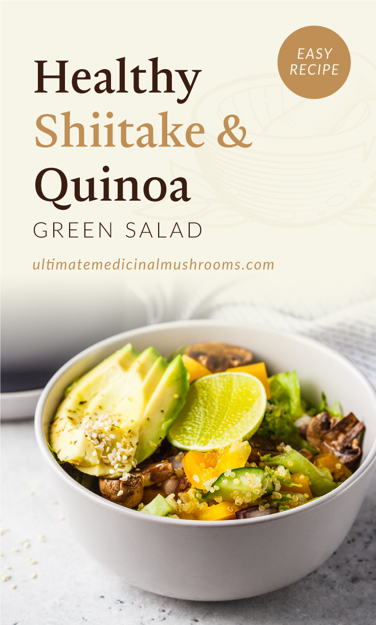 """Text area which says """"Healthy Shiitake and Quinoa Green Salad, Easy Recipe, ultimatemedicinalmushrooms.com"""" followed by a photo of a quinoa salad with slices of mushrooms and avocado"""